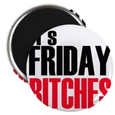 Friday Bitches Magnet
