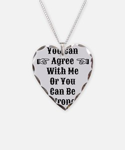 Agree Or Be Wrong Necklace