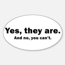 yes they are, and no you can' Oval Decal