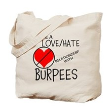 LOVE/HATE RELATIONSHIP WITH BURPEES Tote Bag