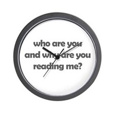 who are you and why are you r Wall Clock