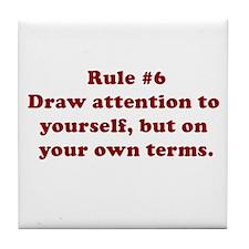 Rule #6 Tile Coaster