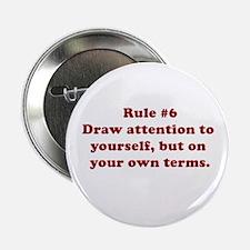 Rule #6 Button
