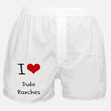 I Love Dude Ranches Boxer Shorts