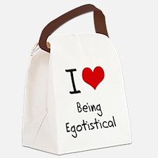 I love Being Egotistical Canvas Lunch Bag