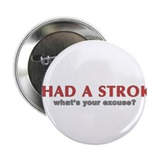 "i had a stroke 2.25"" Button (10 pack)"