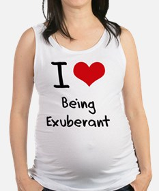 I love Being Exuberant Maternity Tank Top