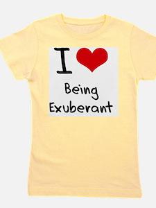 I love Being Exuberant Girl's Tee