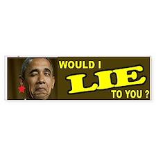OBAMA LIES TO YOU Bumper Bumper Sticker