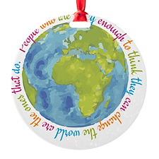 Change the world Ornament