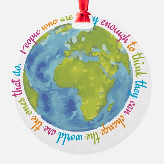 Change the world Ornament