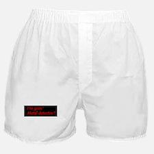 Im Goin Metal Detectin! Boxer Shorts