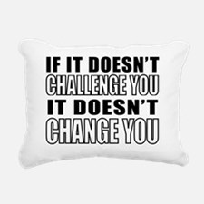 If It Doesnt Challenge Y Rectangular Canvas Pillow