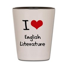 I love English Literature Shot Glass