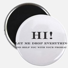 "let me stop everything and he 2.25"" Magnet (100 pa"