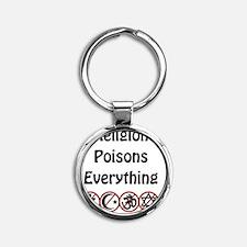 relligion poisons everything Round Keychain
