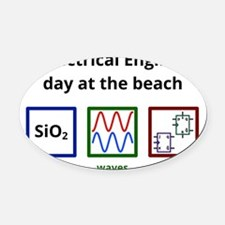 An Electrical Engineer's day at th Oval Car Magnet