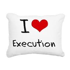 I love Execution Rectangular Canvas Pillow