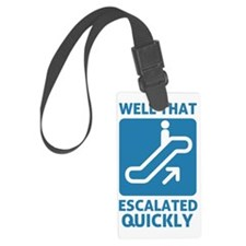 Escalated Quickly Luggage Tag