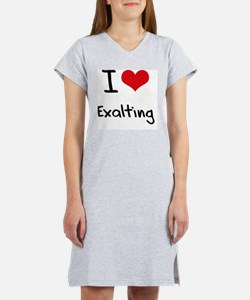 I love Exalting Women's Nightshirt
