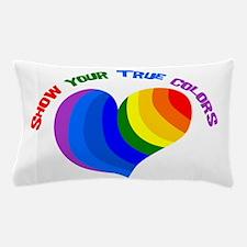 Show Your True Colors Pillow Case