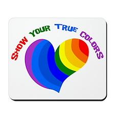 Show Your True Colors Mousepad