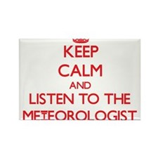 Keep Calm and Listen to the Meteorologist Magnets