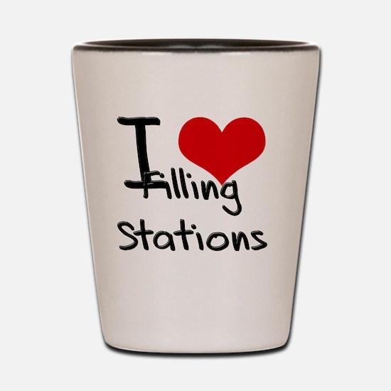 I Love Filling Stations Shot Glass