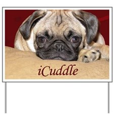 Adorable iCuddle Pug Puppy Yard Sign
