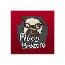 """Puggy Bandito Square Square Sticker 3"""" x 3"""""""