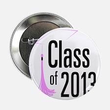 """Graduation Class of 2013 2.25"""" Button"""