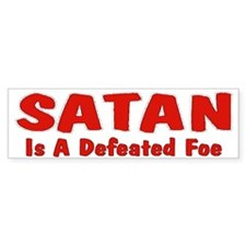 Satan Is A Defeated Foe Bumper Bumper Sticker