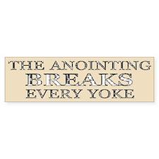 The Anointing Breaks Every Yoke Bumper Bumper Sticker