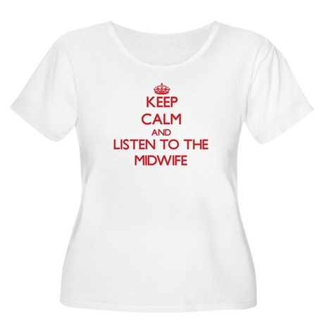 Keep Calm and Listen to the Midwife Plus Size T-Sh