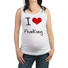 I Love Flunking Maternity Tank Top