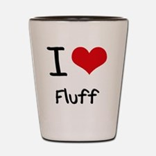 I Love Fluff Shot Glass