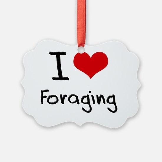 I Love Foraging Ornament