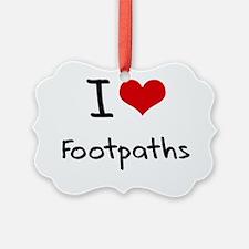 I Love Footpaths Ornament