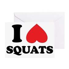 I Love Squats, They Create Firm Butt Greeting Card