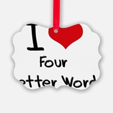 I Love Four Letter Word Ornament