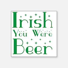 "Irish You Were Beer Stars Square Sticker 3"" x 3"""