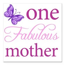 """One Fabulous Mother Square Car Magnet 3"""" x 3"""""""