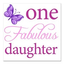 "One Fabulous Daughter Square Car Magnet 3"" x 3"""