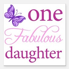 """One Fabulous Daughter Square Car Magnet 3"""" x 3"""""""