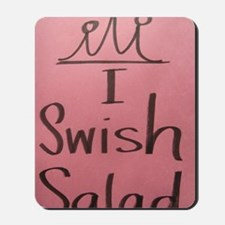 Salad Swish Mousepad