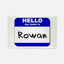 hello my name is rowan Rectangle Magnet