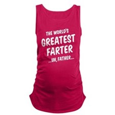 The World's Greatest Farter Maternity Tank Top