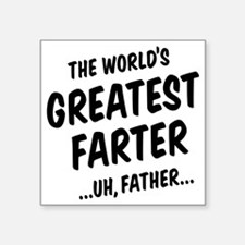 "The World's Greatest Farter Square Sticker 3"" x 3"""