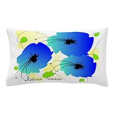 Retired Teacher Floral Pillow Case