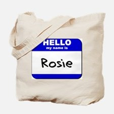 hello my name is rosie Tote Bag